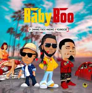Music : IY Zamani – Baby Boo Ft BOC & Young Cee