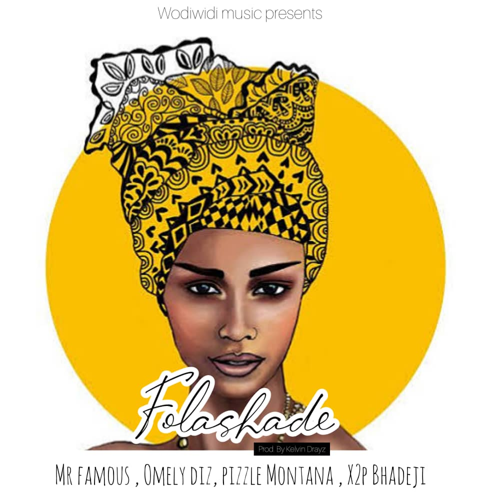 Music : Mr Famous ft x2p , x Pizzle Montanna & Omely Diz