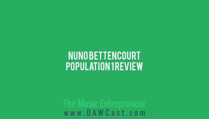 Nuno Bettencourt - Population 1 Review