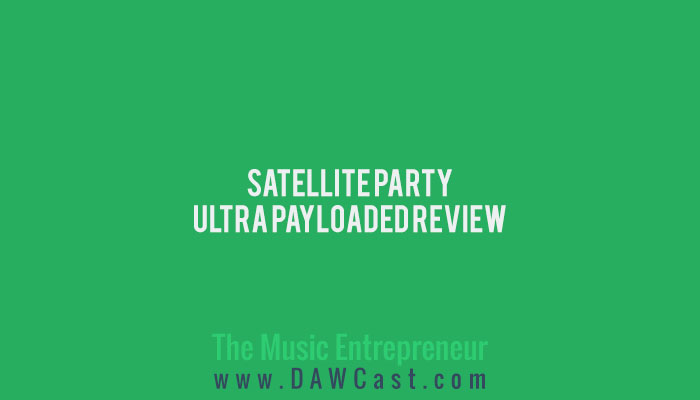Satellite Party - Ultra Payloaded Review