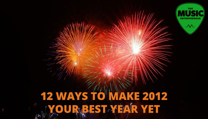 12 Ways to Make 2012 Your Best Year Yet