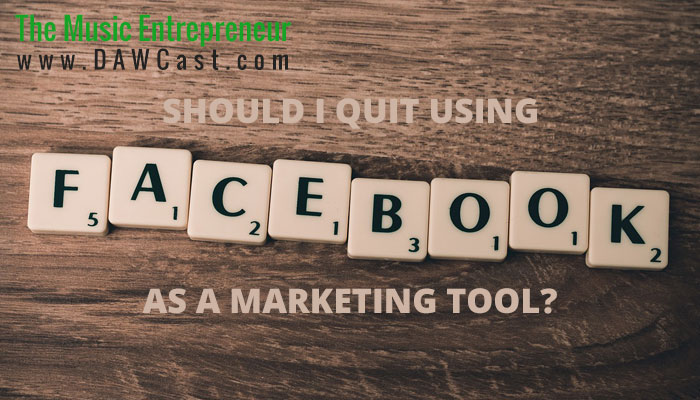 Should I Quit Using Facebook as a Marketing Tool?