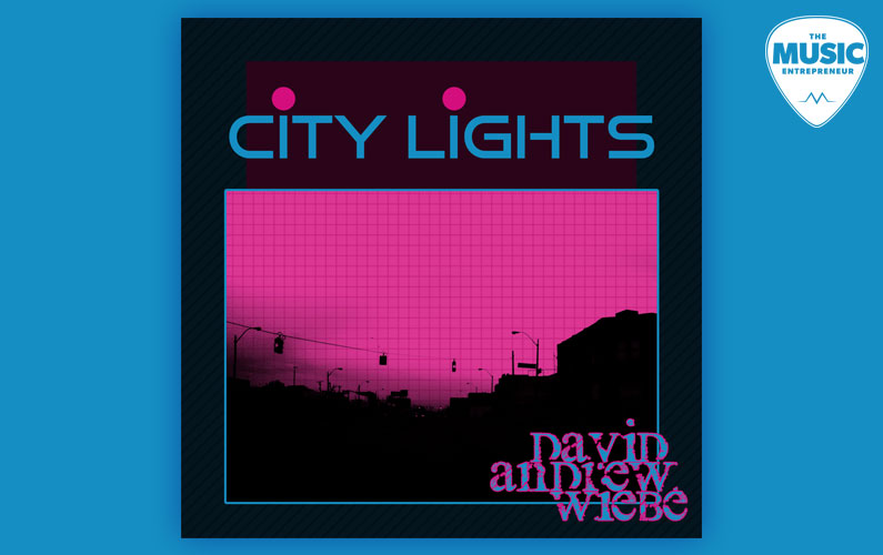 """David Andrew Wiebe Releases New Single, """"City Lights"""""""