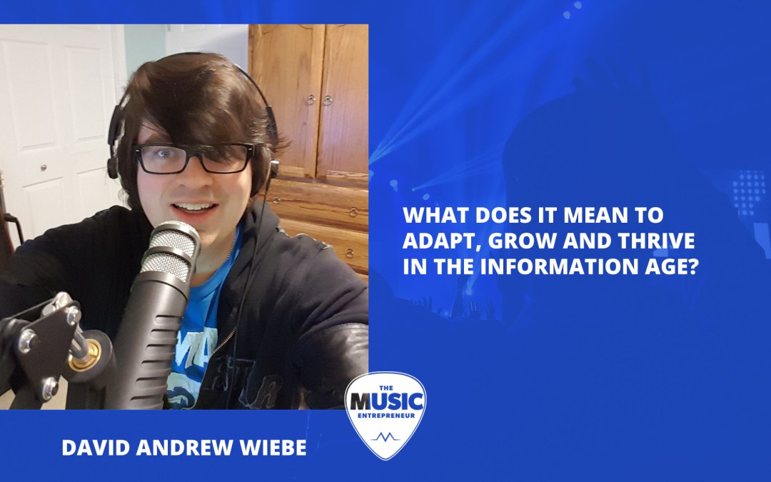 007 – What does it mean to adapt, grow, and thrive in the information age?