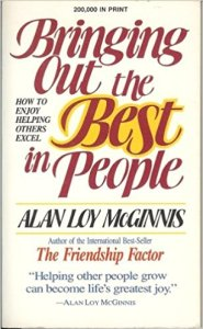 Bringing Out the Best in People: How to Enjoy Helping Others Excel by Alan Loy McGinnis