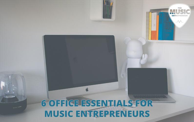 027 – 6 Office Essentials for Music Entrepreneurs