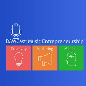 DAWCast: Music Entrepreneurship