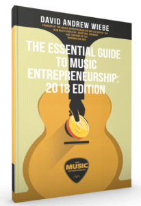 The Essential Guide to Music Entrepreneurship: 2018 Edition