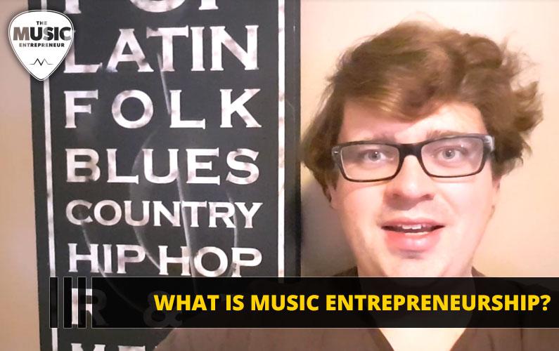 112 – What is Music Entrepreneurship?