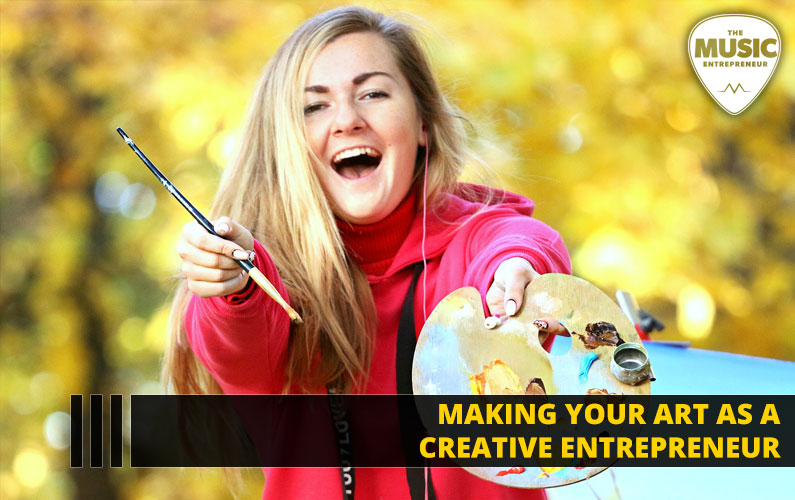 Making Your Art as a Creative Entrepreneur