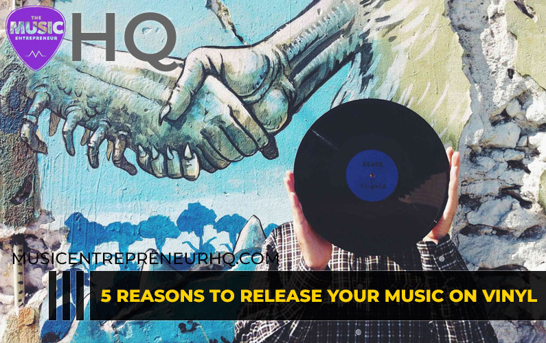 5 Reasons to Release Your Music on Vinyl
