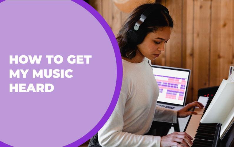 How to Get My Music Heard
