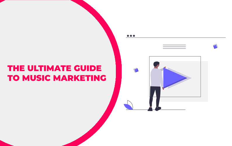 The Ultimate Guide to Music Marketing