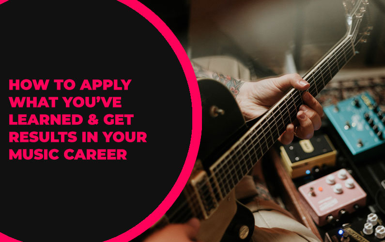 246 – How to Apply What You've Learned & Get Results in Your Music Career