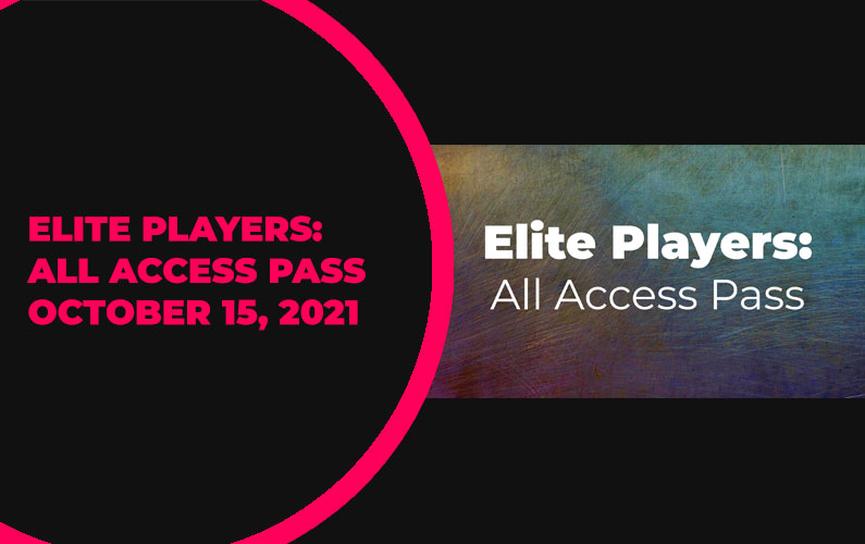 Elite Players: All Access Pass Update – October 15, 2021