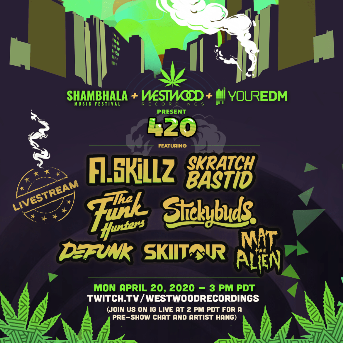 SHAMBHALA MUSIC FESTIVAL, WESTWOOD RECORDINGS AND YOUR EDM DROP HUGE 420 LIVE STREAMING EVENT