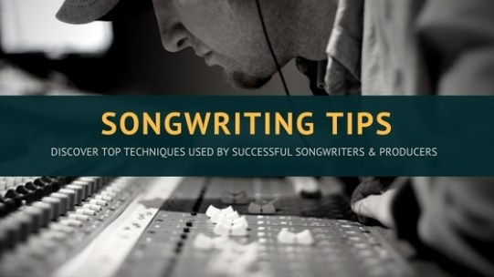 5 Songwriting Tips: Songwriting Techniques Used By Successful Songwriters And Producers