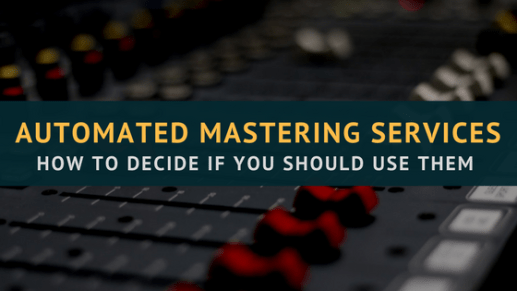 Automated Mastering Services: How To Decide If You Should Use Them On Your Music