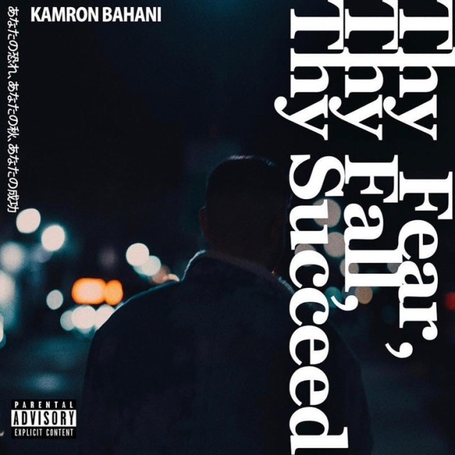 "Kamron Bahani Comes Out With His latest album ""Thy Fear, Thy Fall, Thy Succeed"""