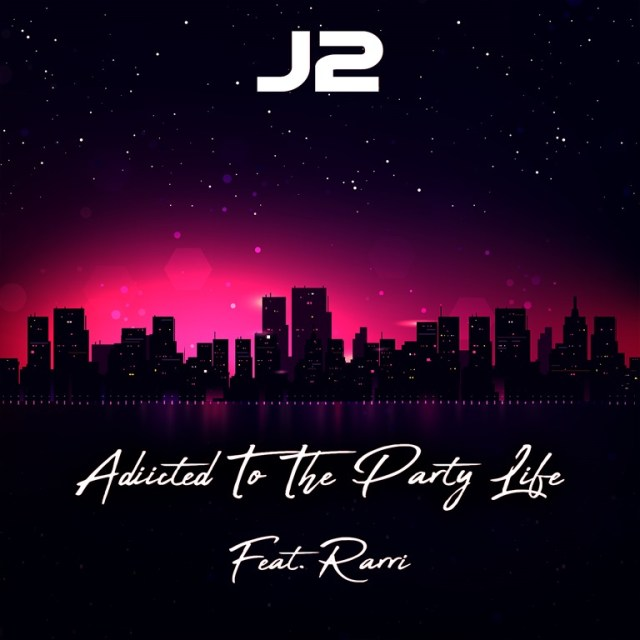 SYNTHWAVE DROP OF THE WEEK – J2 Releases New single 'Addicted To The Party Life' Feat Rarri