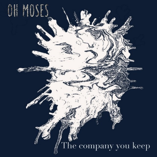New England-based indie rock outfit 'Oh Moses' release 'The Company You Keep'