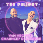 MHBOX POP OF THE WEEK: The glamourous 'Van Hechter' joins the fantastic 'Chauncey Dandridge' on new uptempo sleek pop drop  'The Delight'