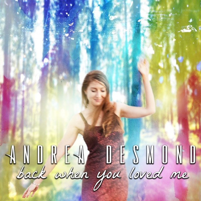 MHBOX SWEET POP AND DANCE TREATS OF 2020: 'Andrea Desmond' drops an infectious, sweet, irresistible lockdown pop sound that inspires her fans with 'Back When You Loved Me'