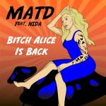 MHBOX ROCK OPERAS: Arriving like a 'Johnny Depp' Thunderbolt and Lightning Party, the well produced rock sound of 'MATD' is wonderful and creative on haunting new release 'Bitch Alice Is Back'