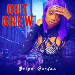 Up and coming singer Briya Jordan is set to take over the music industry with her new album 'Night After Night'; check out her new single 'Out Grew'