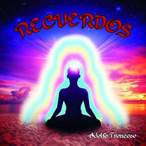 'Adolfo Troncoso' releases stunning new album 'Recuerdos'