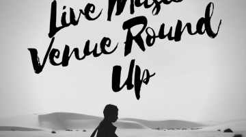 Live Music Venue Round Up – Part 1