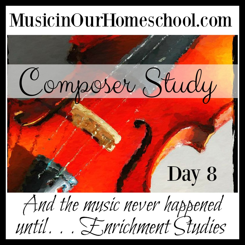 Music in Our Homeschool Composer Study -- And the music never happened until. . . Enrichment Studies #enrichmentstudies #musiceducation #musiclessonsforkids #homeschoolmusic #musicinourhomeschool
