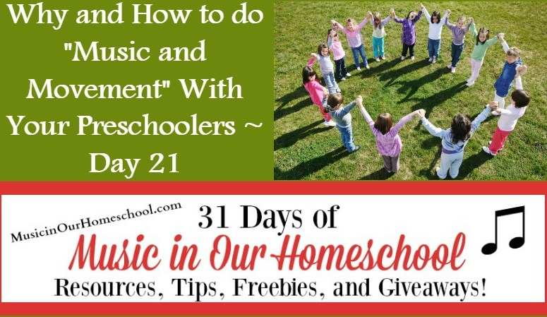 """Why and How to do """"Music and Movement"""" With Your Preschoolers (Day 21)"""