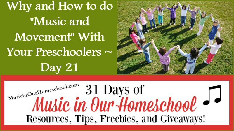 "Why and How to do ""Music and Movement"" With Your Preschoolers (Day 21)"
