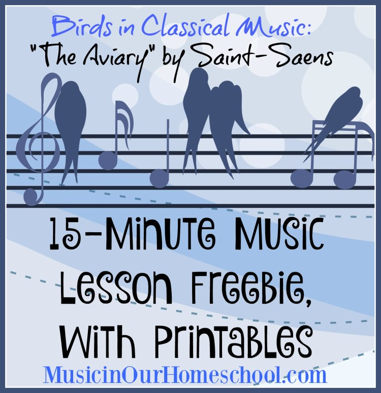 15-Minute Music Lesson Birds in Classical Music with Printables #musiclessonsforkids #musiceducation #elementarymusiclesson #musicinourhomeschool