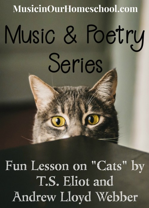"Music & Poetry: Fun Lesson on ""Cats"" by T.S. Eliot and Andrew Lloyd Webber. #catsthemusical #tseliot #andrewlloydwebber #poetry #music #musicinourhomeschool"