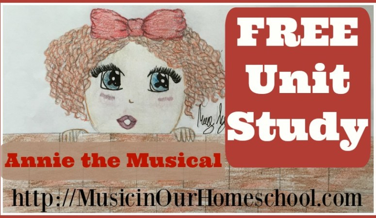 Annie the Musical Free Unit Study