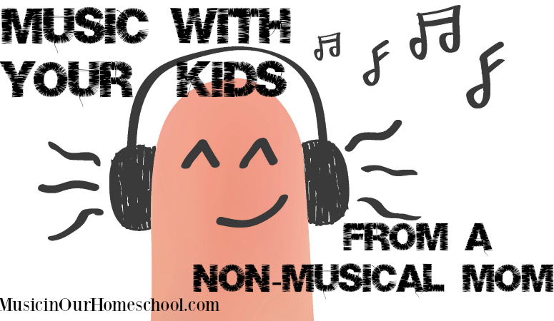 Music with your Kids from a Non-Musical Mom