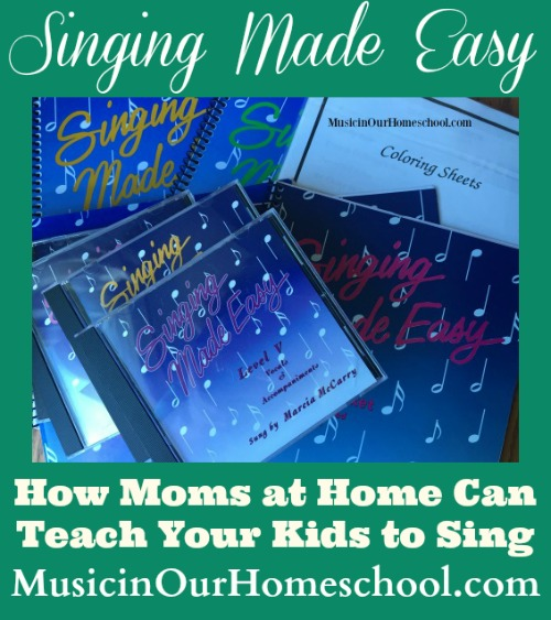 Singing Made Easy How Moms at Home Can Teach Your Kids to Sing