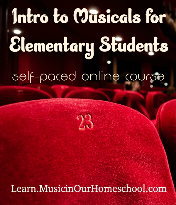 Intro to Musicals for Elementary Students self-paced online course #musiclessonsforkids #musicinourhomeschool #musicalsforkids #onlinemusiccourse