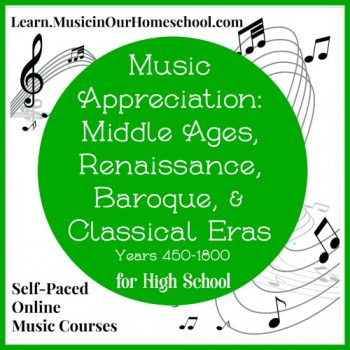 Music Appreciation Middle Ages thru Classical Eras self-paced online music course
