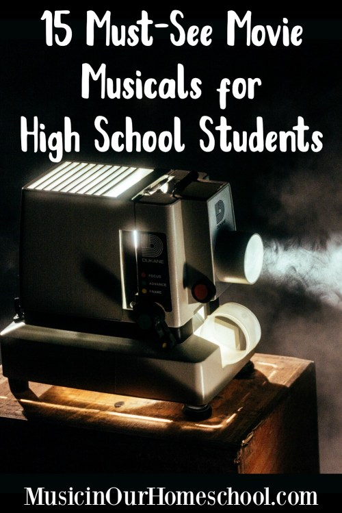 Looking for the best movie musicals for your high school students to watch? See 15 Must-See Movie Musicals for High School Students here. #musicinourhomeschool #homeschoolmusic #musiced #musicals