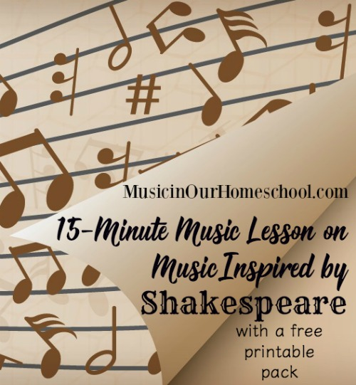 15-Minute Music Lesson on Music Inspired By Shakespeare at Music in Our Homeschool