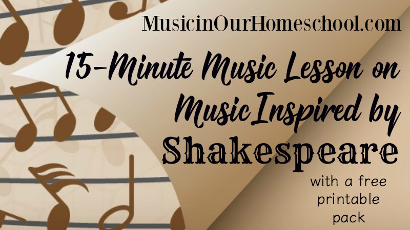 Music Inspired by Shakespeare at Music in Our Homeschool
