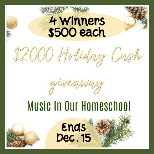 $2000 Holiday Cash Giveaway, 4 Winners $500 Each from Music in Our Homeschool