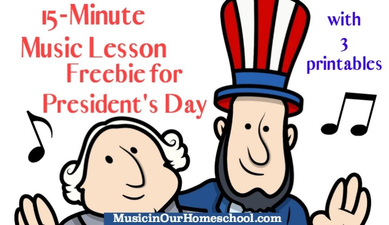 Music Lesson for President's Day with a 3-page printable pack, from Music in Our Homeschool