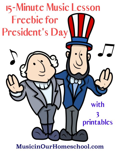 Music Lesson for President's Day with free 3-page printable pack, from Music in Our Homeschool #musiclessonsforkids #musiceducation #presidentsday #musicinourhomeschool