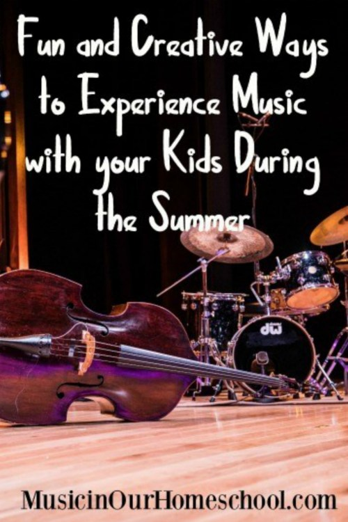 Looking for something music-related to do with your kids this summer? Check out Fun and Creative Ways to Experience Music with your Kids During the Summer #musicinourhomeschool #music #musicforkids #homeschoolmusic