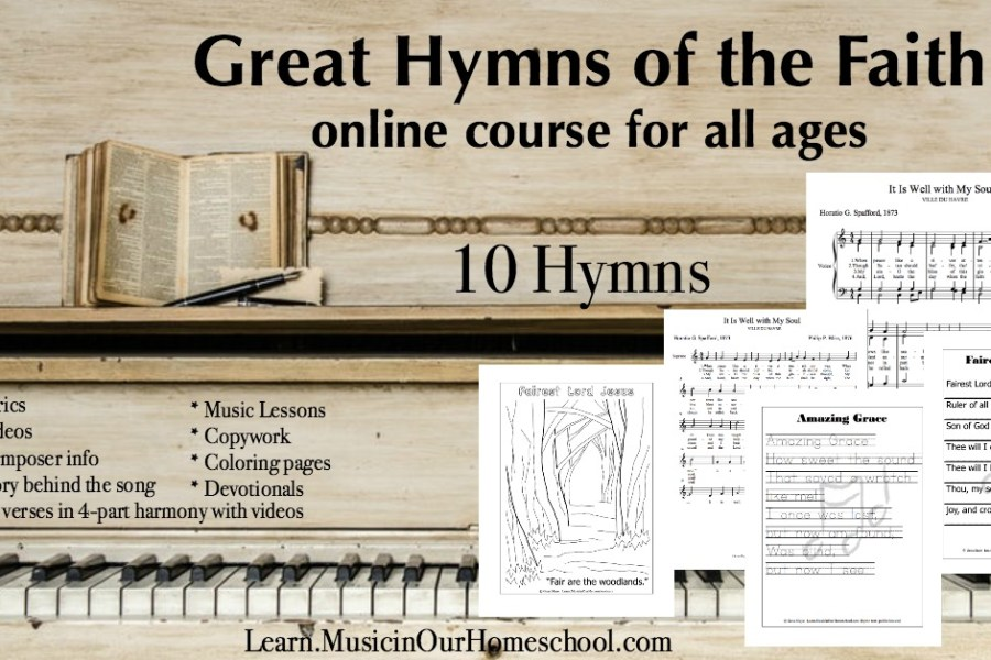 Great Hymns of the Faith online course for all ages from Learn.MusicinOurHomeschool.com #hymns #hymnstudy #charlottemason #musicinourhomeschool