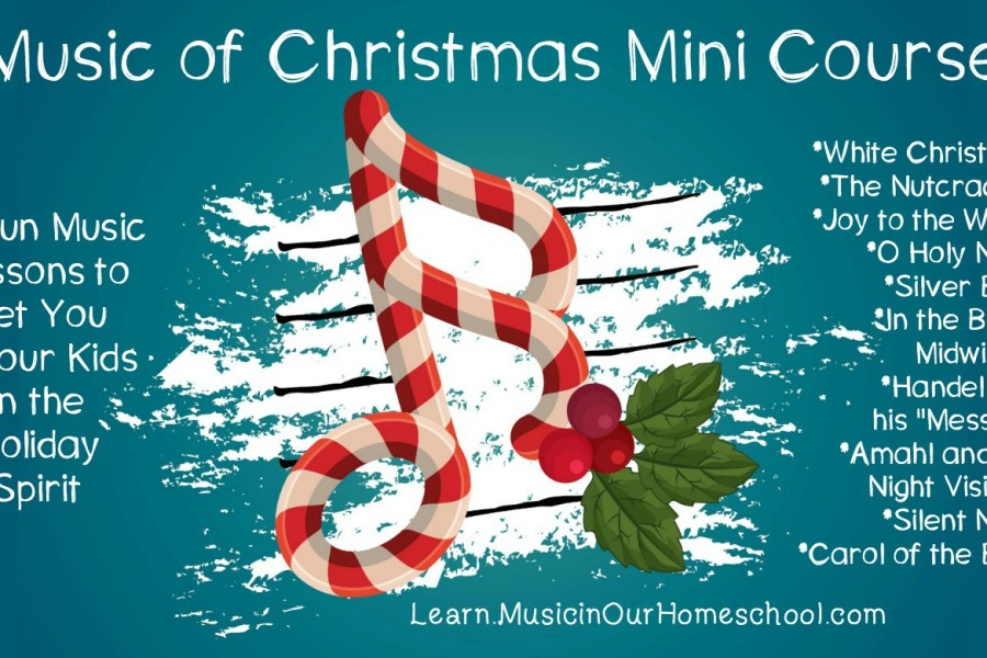 Music of Christmas Mini-Course, an online course to get you in the holiday Christmas spirit with 10 15-Minute Music Lessons from Learn.MusicinOurHomeschool.com #Christmas #Christmasmusic #musiclesson #homeschoolmusic